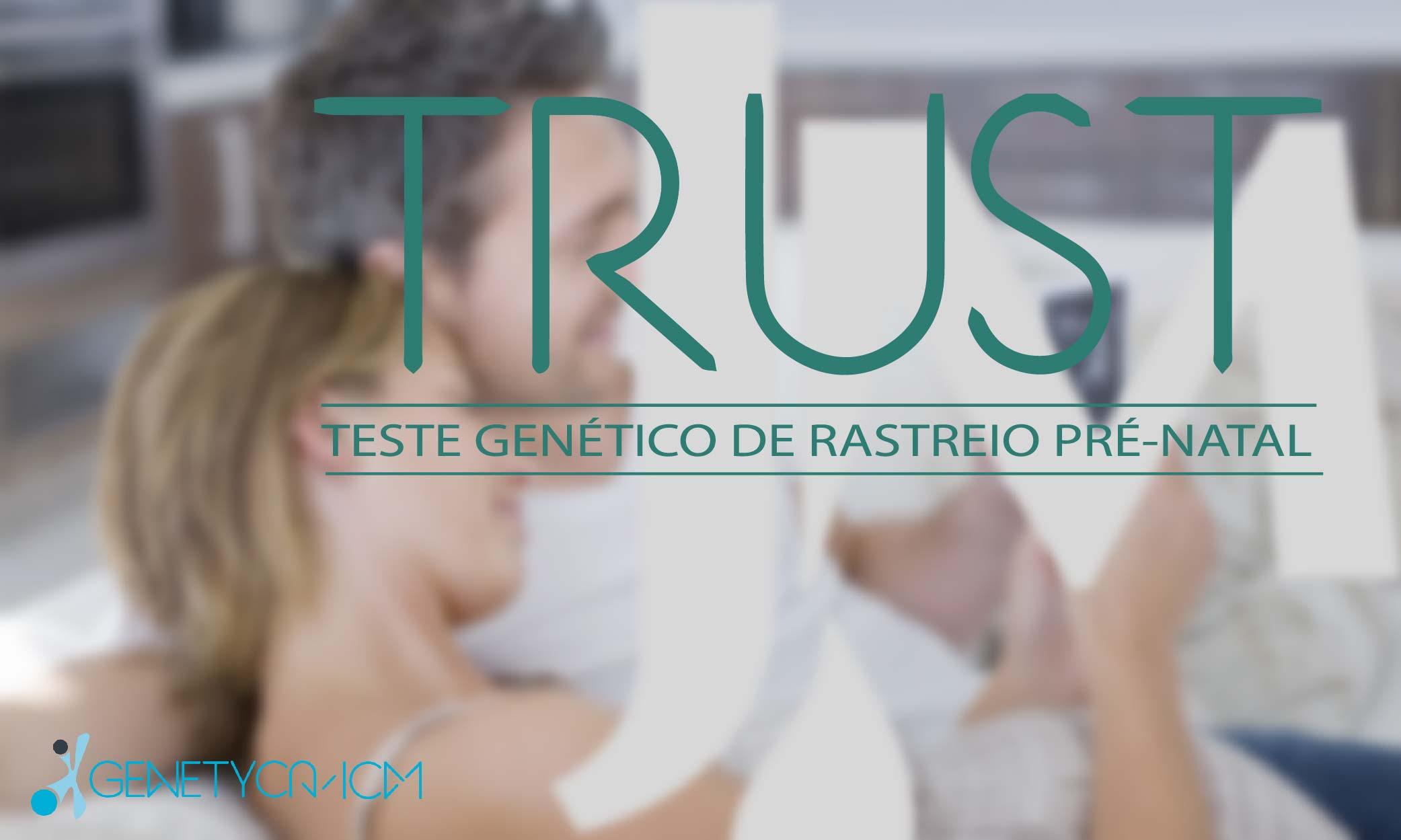TRUST – Pais   Teste genético de rastreio pré-natal